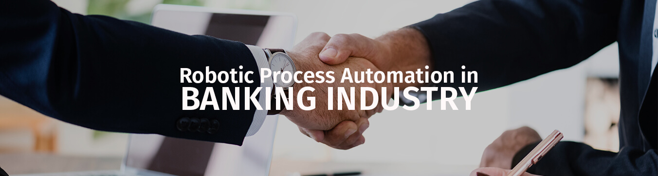 robotic process automation for Banking industry